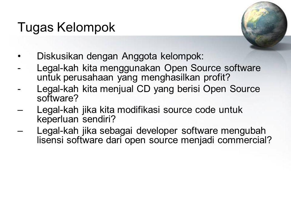 Tugas Kelompok Diskusikan dengan Anggota kelompok: -Legal-kah kita menggunakan Open Source software untuk perusahaan yang menghasilkan profit? -Legal-
