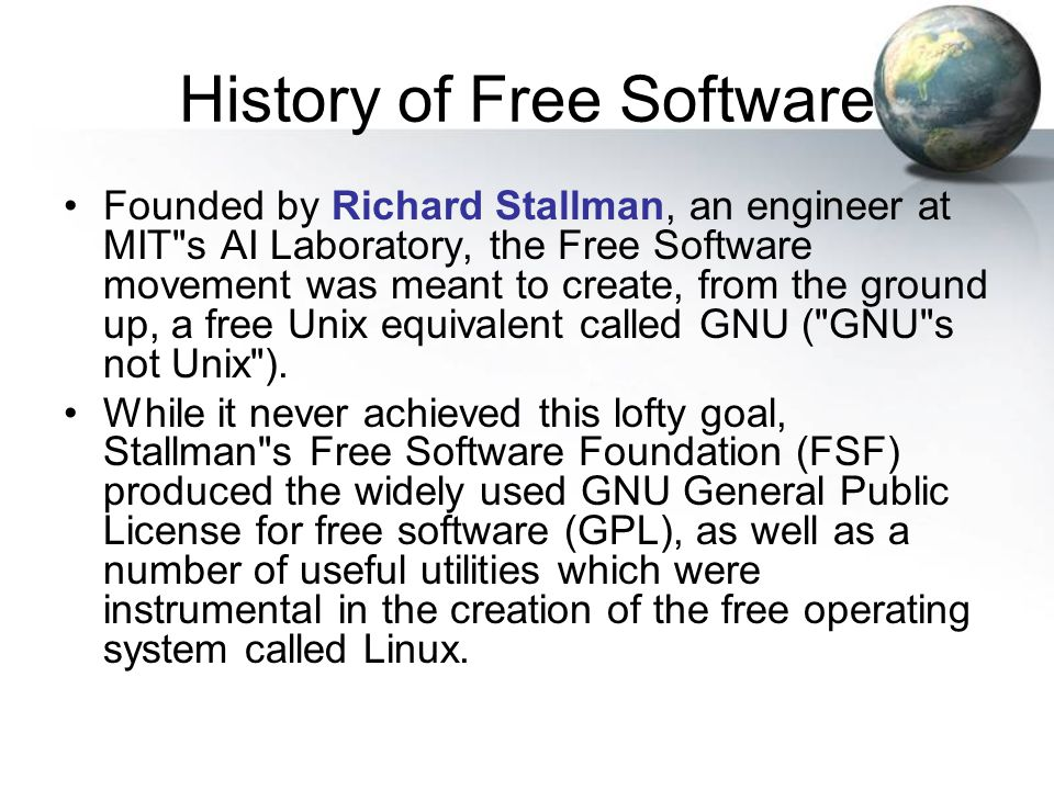 History of Free Software Founded by Richard Stallman, an engineer at MIT s AI Laboratory, the Free Software movement was meant to create, from the ground up, a free Unix equivalent called GNU ( GNU s not Unix ).