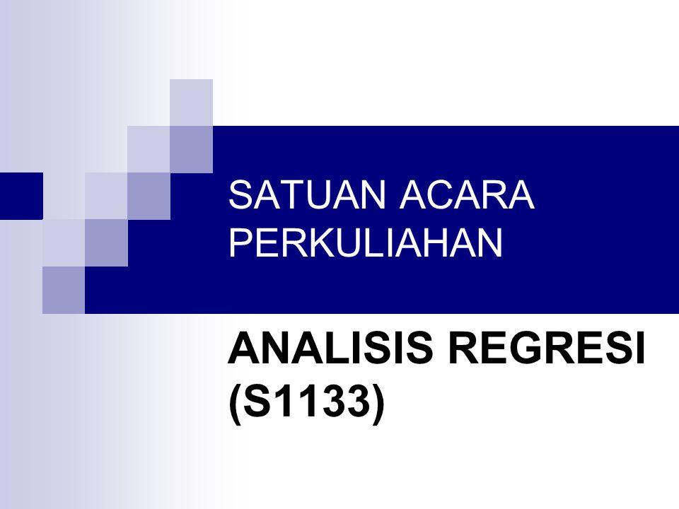 SATUAN ACARA PERKULIAHAN ANALISIS REGRESI (S1133)