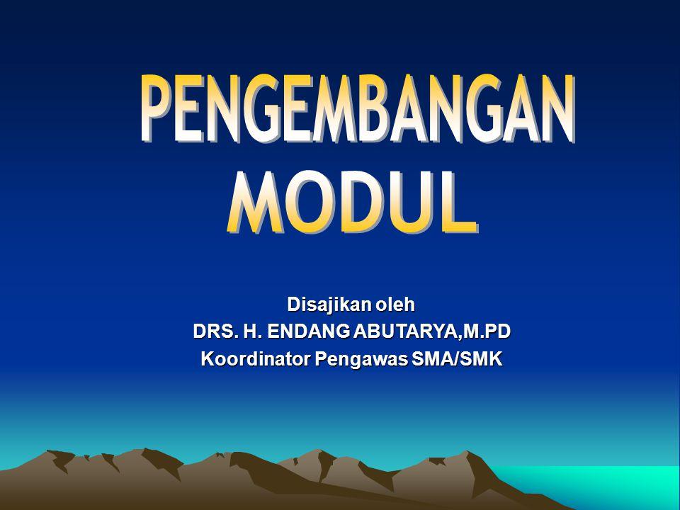 Disajikan oleh DRS. H. ENDANG ABUTARYA,M.PD Koordinator Pengawas SMA/SMK