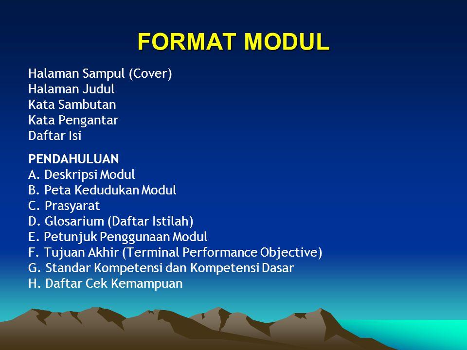 FORMAT MODUL Halaman Sampul (Cover) Halaman Judul Kata Sambutan Kata Pengantar Daftar Isi PENDAHULUAN A.