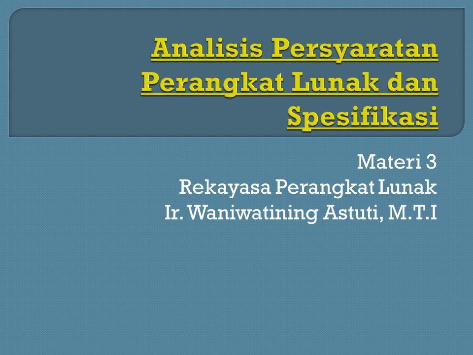 Materi 3 Rekayasa Perangkat Lunak Ir. Waniwatining Astuti, M.T.I