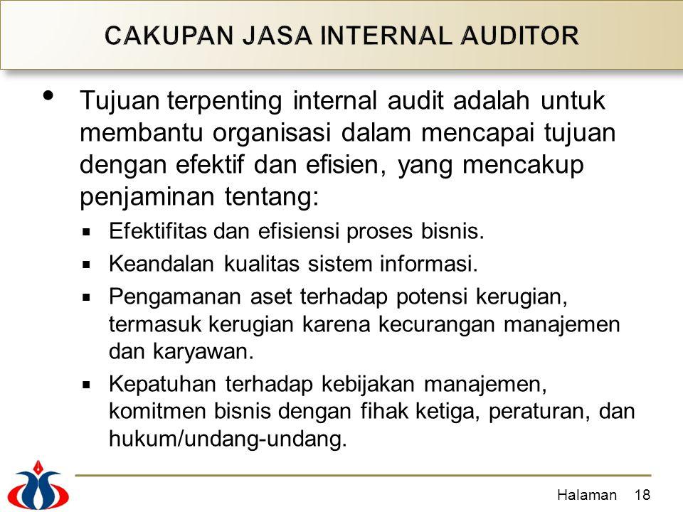 Tujuan terpenting internal audit adalah untuk membantu organisasi dalam mencapai tujuan dengan efektif dan efisien, yang mencakup penjaminan tentang: