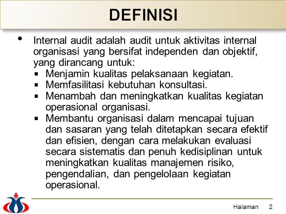 Internal audit adalah audit untuk aktivitas internal organisasi yang bersifat independen dan objektif, yang dirancang untuk:  Menjamin kualitas pelaksanaan kegiatan.