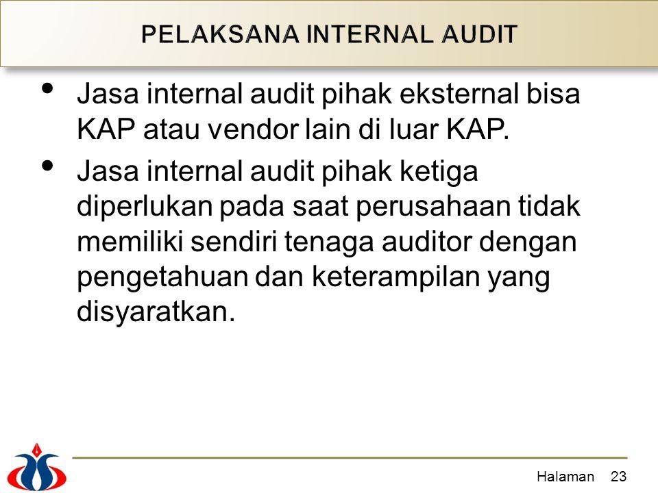 Jasa internal audit pihak eksternal bisa KAP atau vendor lain di luar KAP. Jasa internal audit pihak ketiga diperlukan pada saat perusahaan tidak memi