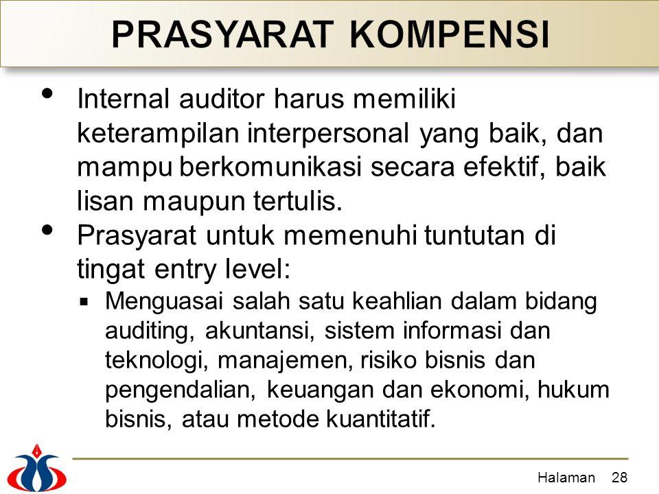 Internal auditor harus memiliki keterampilan interpersonal yang baik, dan mampu berkomunikasi secara efektif, baik lisan maupun tertulis.