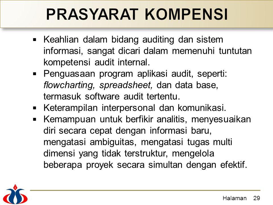  Keahlian dalam bidang auditing dan sistem informasi, sangat dicari dalam memenuhi tuntutan kompetensi audit internal.
