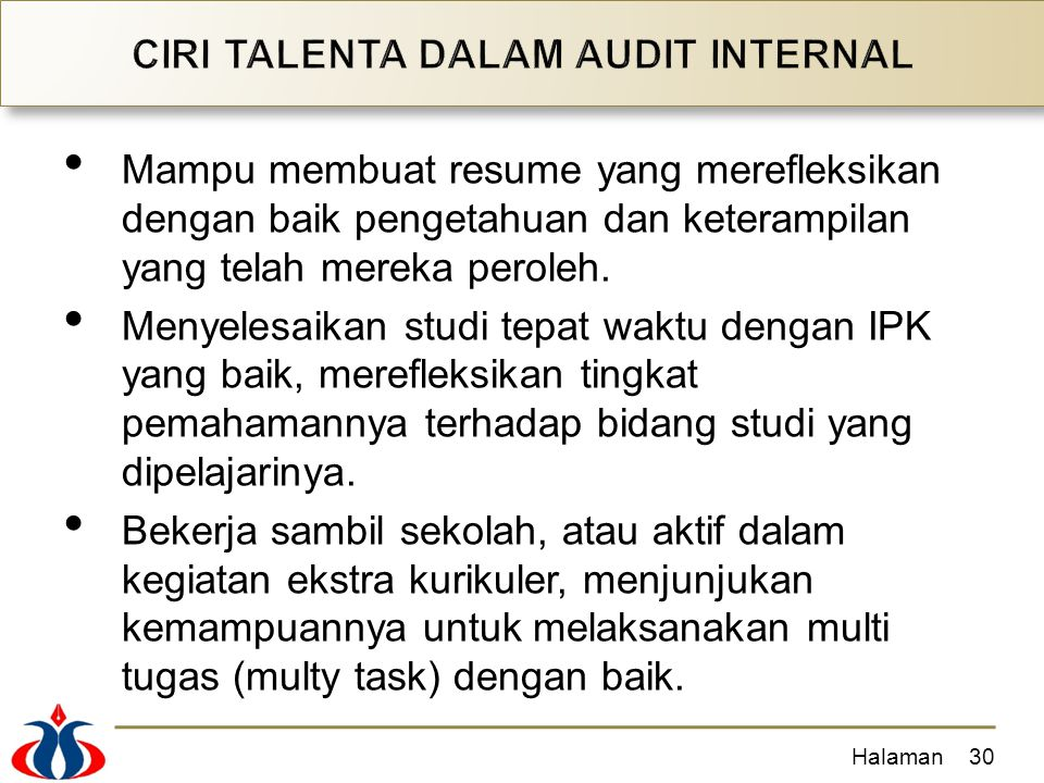 Mampu membuat resume yang merefleksikan dengan baik pengetahuan dan keterampilan yang telah mereka peroleh. Menyelesaikan studi tepat waktu dengan IPK