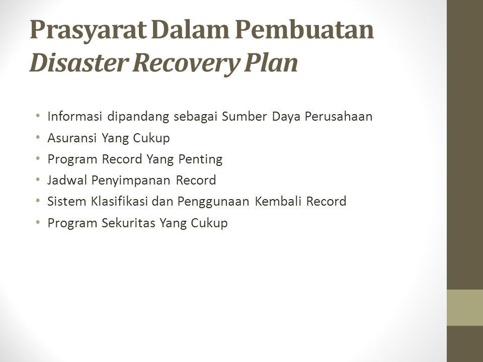 Prasyarat Dalam Pembuatan Disaster Recovery Plan Informasi dipandang sebagai Sumber Daya Perusahaan Asuransi Yang Cukup Program Record Yang Penting Ja