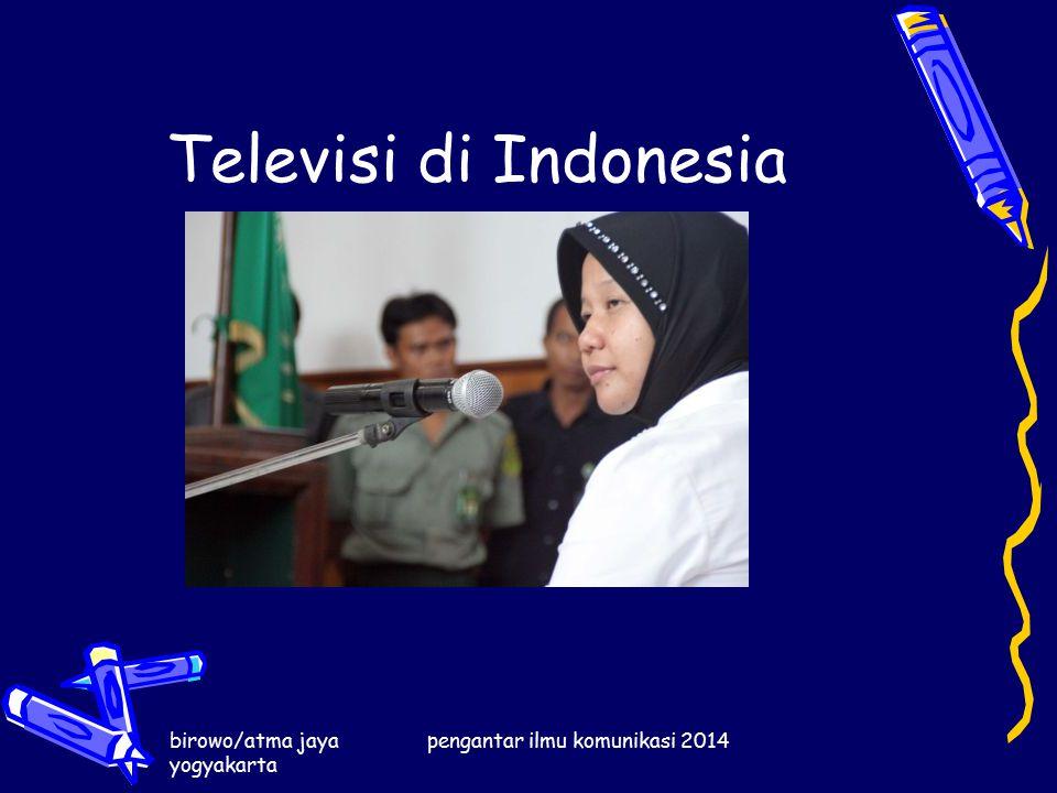 birowo/atma jaya yogyakarta pengantar ilmu komunikasi 2014 Televisi di Indonesia