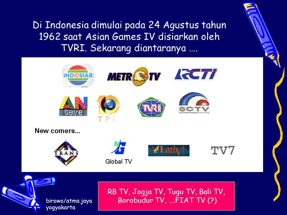 birowo/atma jaya yogyakarta pengantar ilmu komunikasi 2014 Di Indonesia dimulai pada 24 Agustus tahun 1962 saat Asian Games IV disiarkan oleh TVRI.