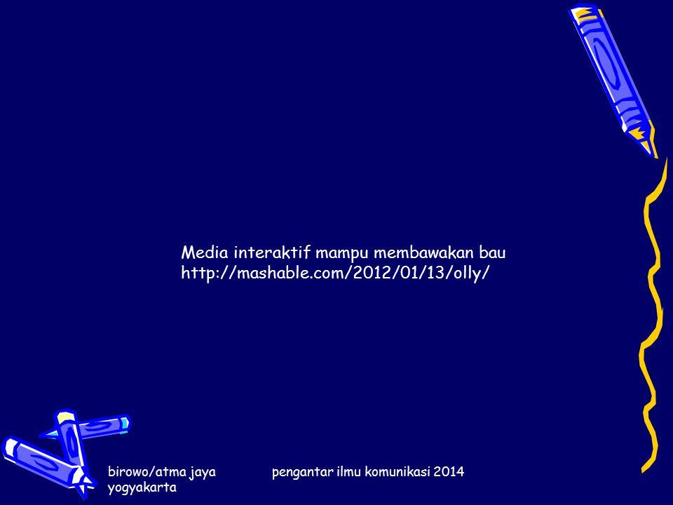 birowo/atma jaya yogyakarta pengantar ilmu komunikasi 2014 Media interaktif mampu membawakan bau http://mashable.com/2012/01/13/olly/