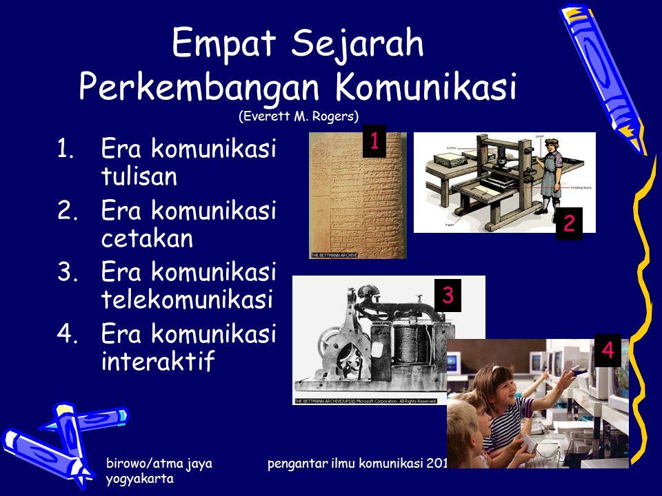 birowo/atma jaya yogyakarta pengantar ilmu komunikasi 2014 Empat Sejarah Perkembangan Komunikasi (Everett M.