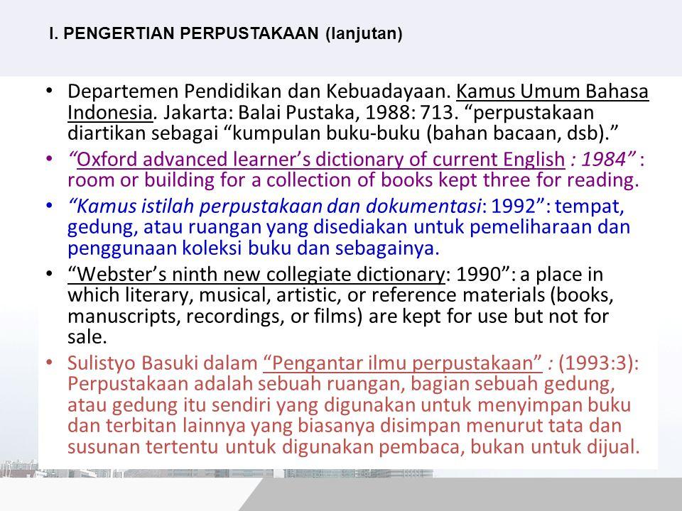 "Departemen Pendidikan dan Kebuadayaan. Kamus Umum Bahasa Indonesia. Jakarta: Balai Pustaka, 1988: 713. ""perpustakaan diartikan sebagai ""kumpulan buku-"