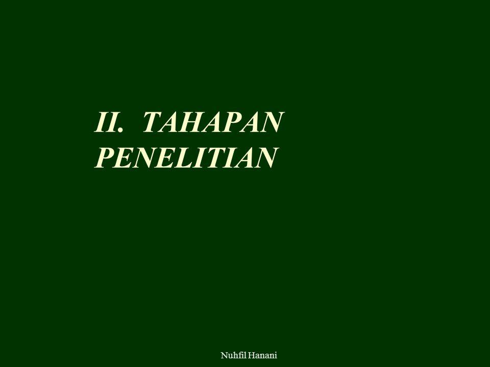 Nuhfil Hanani II. TAHAPAN PENELITIAN
