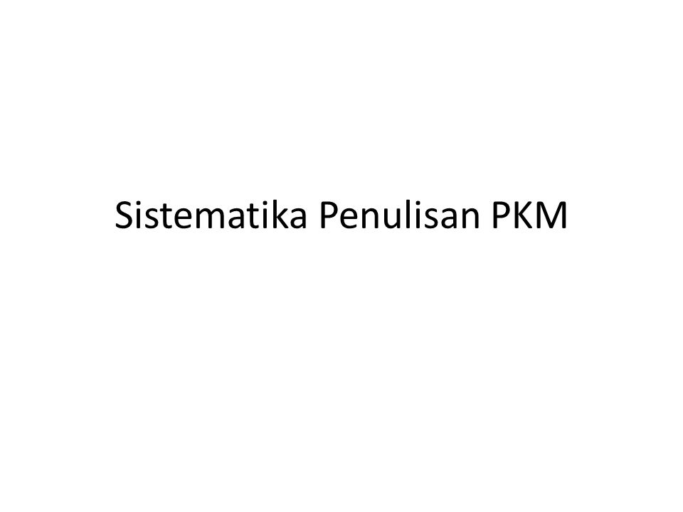 Sistematika Penulisan PKM