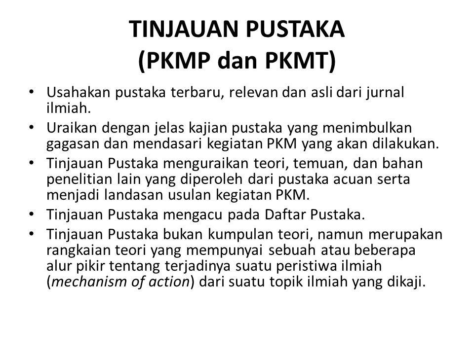 TINJAUAN PUSTAKA (PKMP dan PKMT) Usahakan pustaka terbaru, relevan dan asli dari jurnal ilmiah. Uraikan dengan jelas kajian pustaka yang menimbulkan g