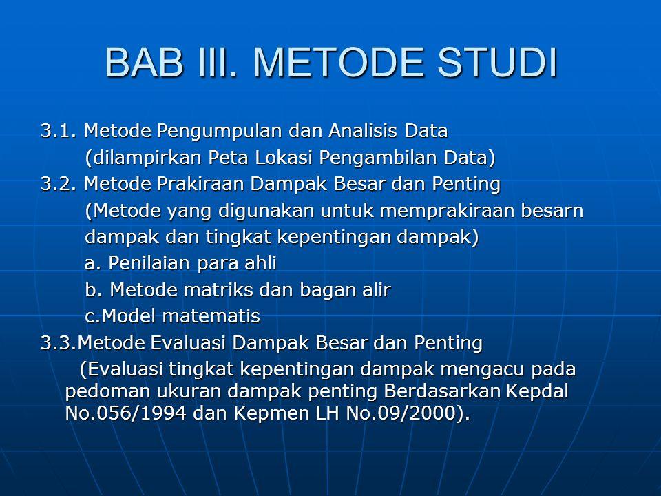 BAB III. METODE STUDI 3.1. Metode Pengumpulan dan Analisis Data (dilampirkan Peta Lokasi Pengambilan Data) (dilampirkan Peta Lokasi Pengambilan Data)