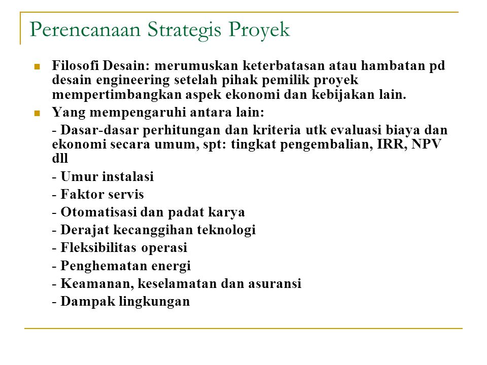 Perencaan Operasional Perencanaan terinci yg dimaksudkan utk menjabarkan segala sesuatu yg telah digariskan dlm perencanaan strategis.