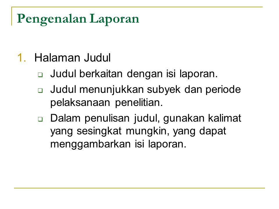 Pengenalan Laporan 1.Halaman Judul  Judul berkaitan dengan isi laporan.