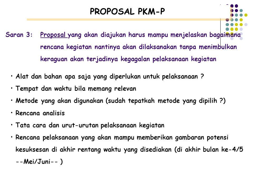 Saran 2:Proposal yang akan diajukan harus mampu menggambarkan landasan ilmiah serta posisi kegiatan yang akan dilakukan Landasan teori yang diperlukan