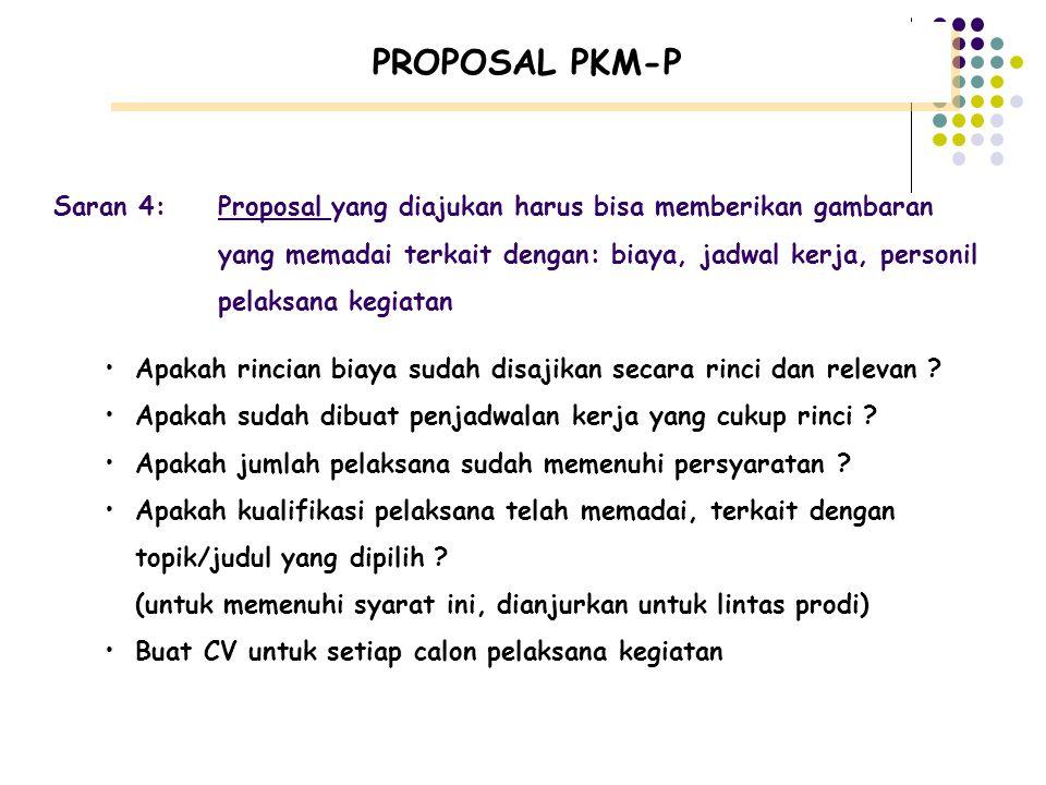 PROPOSAL PKM-P Saran 3:Proposal yang akan diajukan harus mampu menjelaskan bagaimana rencana kegiatan nantinya akan dilaksanakan tanpa menimbulkan ker