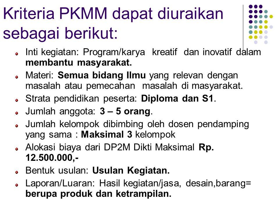 PKMM kreativitas yang inovatif dalam melaksanakan program yang membantu masyarakat, mampu memberikan peningkatan ketrampilan dan pengetahuan kepada ma
