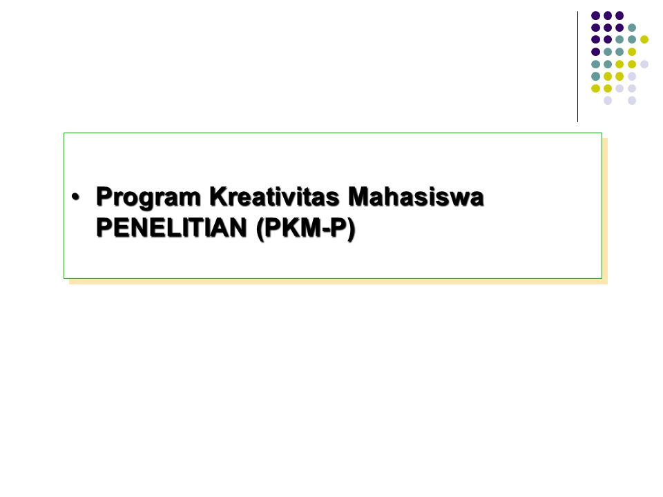 Program Kreativitas Mahasiswa PENELITIAN (PKM-P)Program Kreativitas Mahasiswa PENELITIAN (PKM-P)