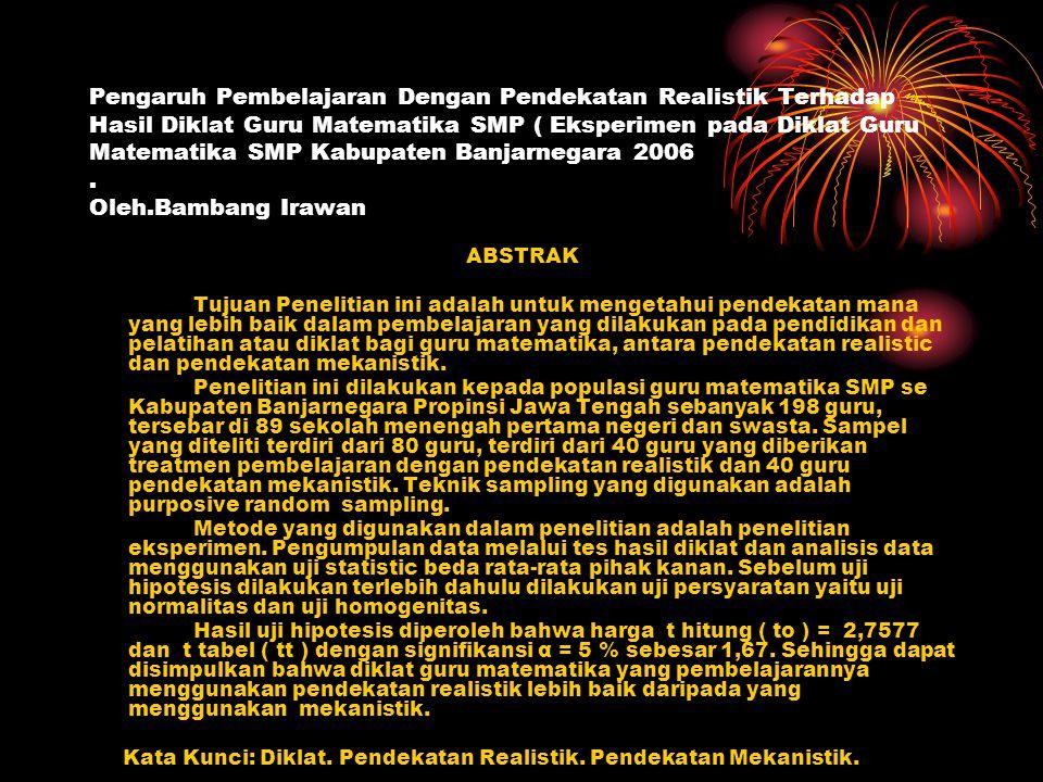 Pengaruh Pembelajaran Dengan Pendekatan Realistik Terhadap Hasil Diklat Guru Matematika SMP ( Eksperimen pada Diklat Guru Matematika SMP Kabupaten Banjarnegara 2006.