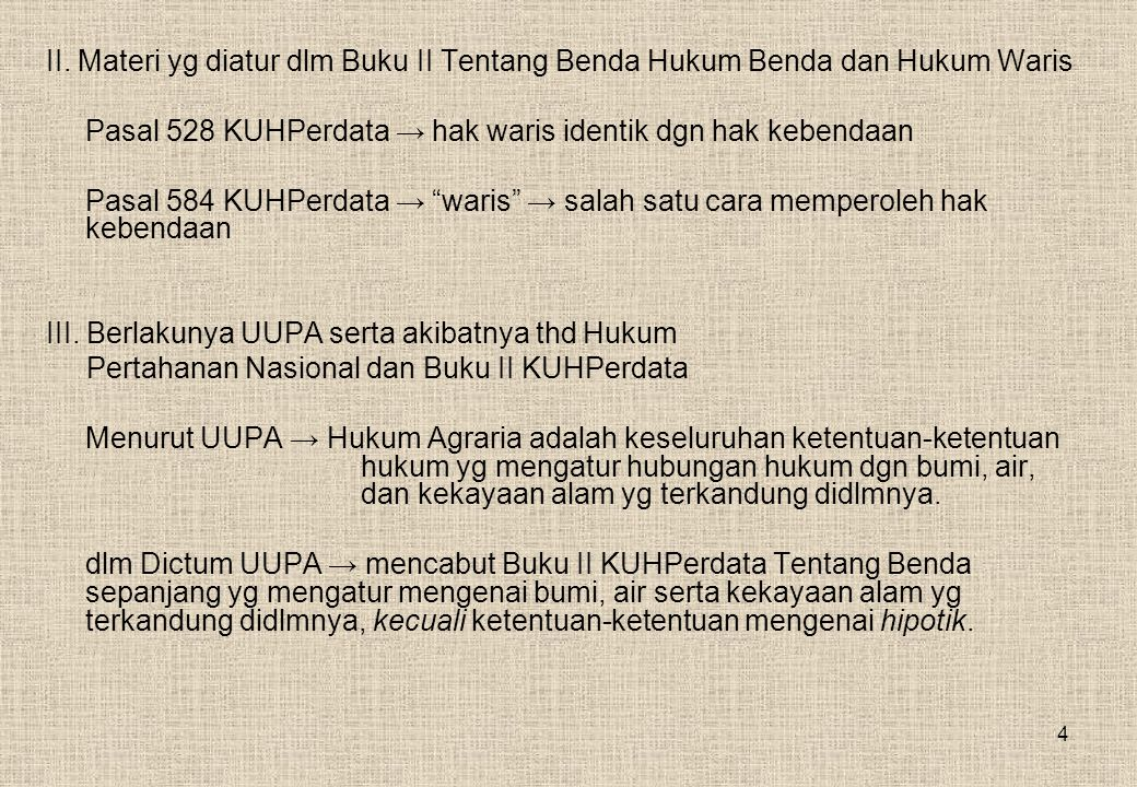 5 IV.Akibat thd Buku II KUHPerdata Tentang Benda Menurut Prof.