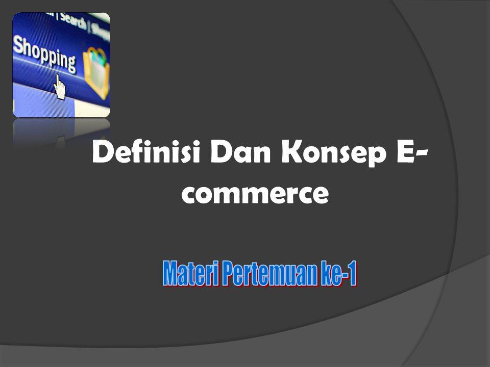 Definisi Dan Konsep E- commerce