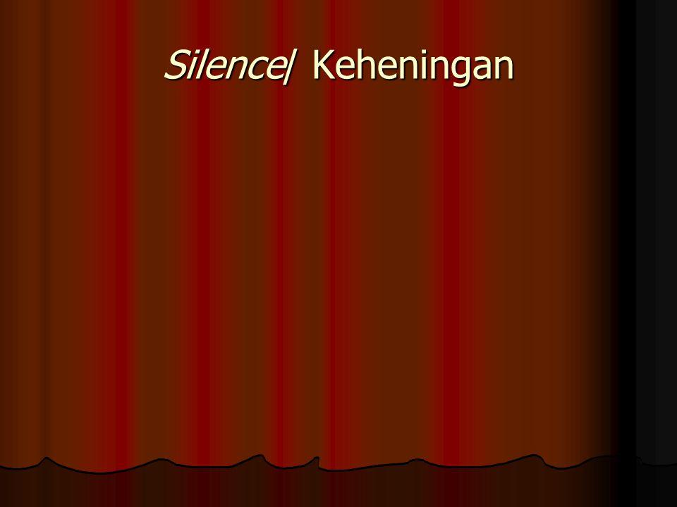 Silence/ Keheningan