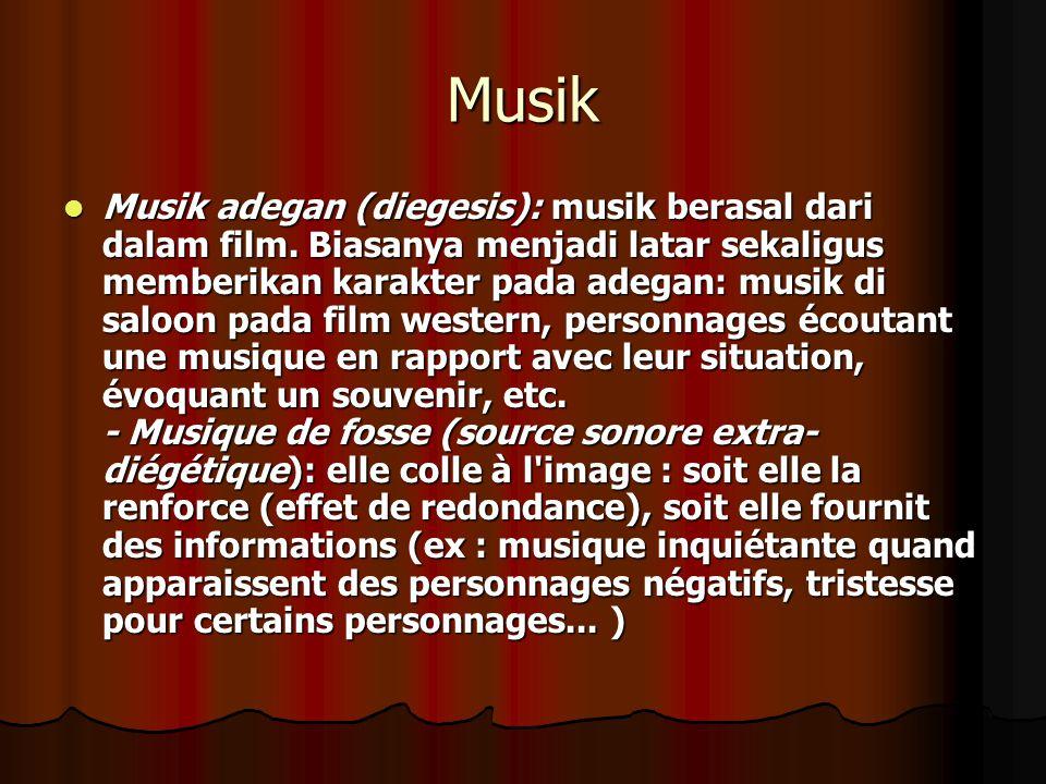 Musik Musik adegan (diegesis): musik berasal dari dalam film.
