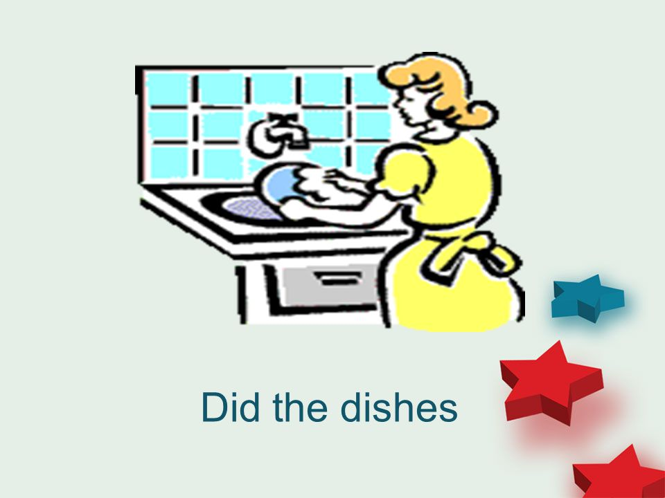 Did the dishes