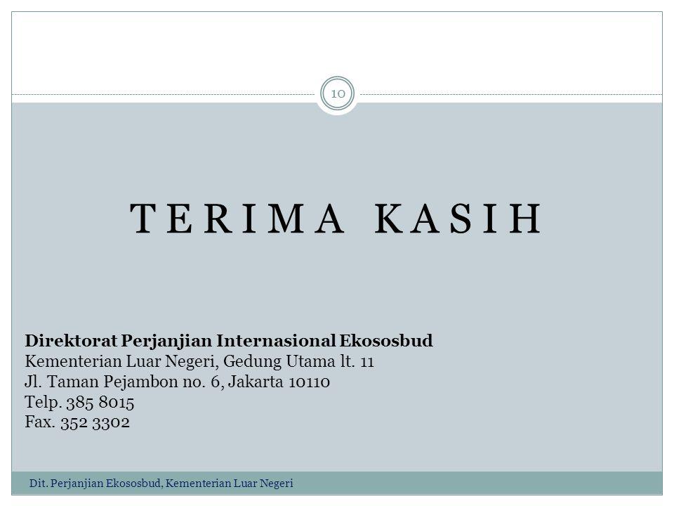 T E R I M A K A S I H Direktorat Perjanjian Internasional Ekososbud Kementerian Luar Negeri, Gedung Utama lt.