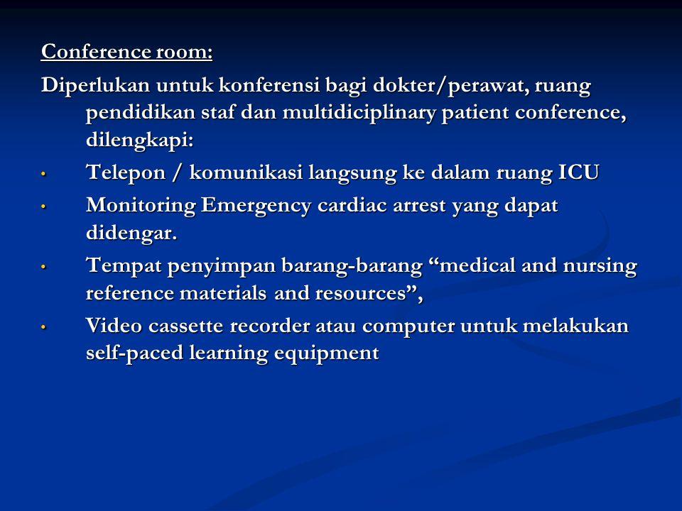 Conference room: Diperlukan untuk konferensi bagi dokter/perawat, ruang pendidikan staf dan multidiciplinary patient conference, dilengkapi: Telepon /