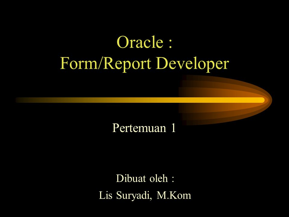 Materi: Mengenal Oracle Developer