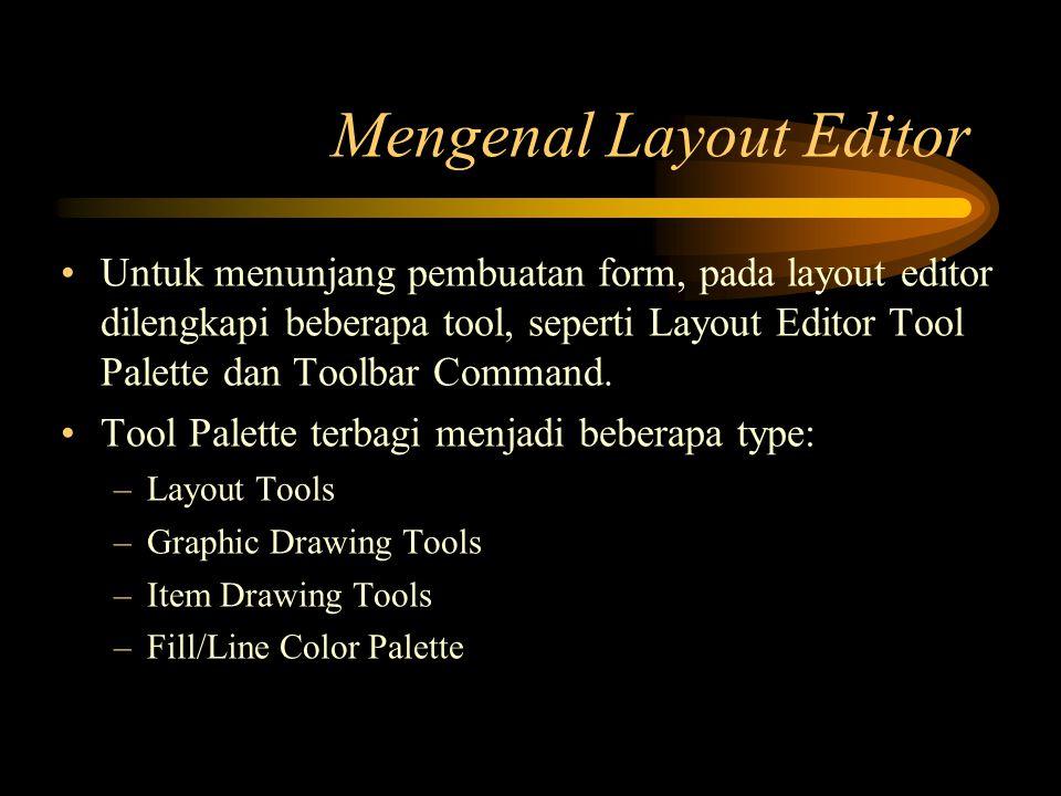 Untuk menunjang pembuatan form, pada layout editor dilengkapi beberapa tool, seperti Layout Editor Tool Palette dan Toolbar Command. Tool Palette terb