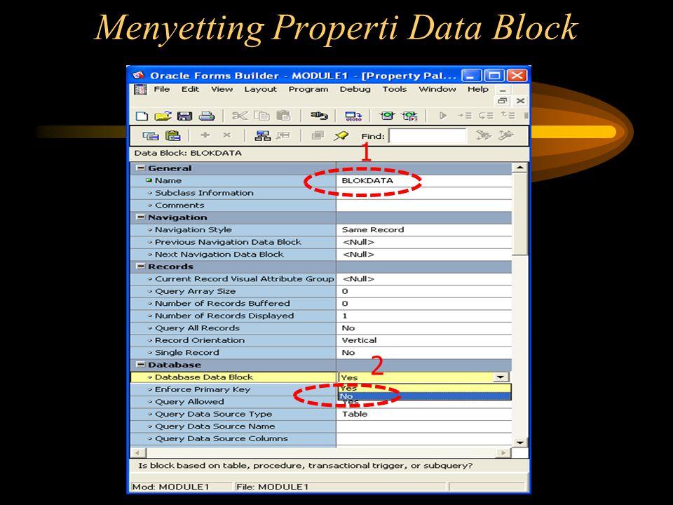 Menyetting Properti Data Block 1 2