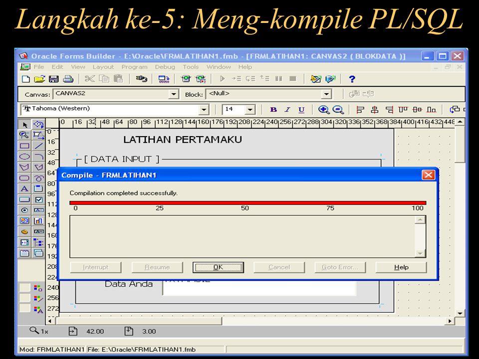 Langkah ke-5: Meng-kompile PL/SQL