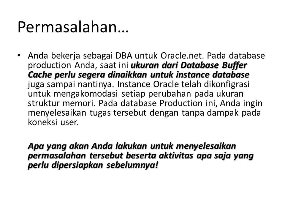 Permasalahan… ukuran dari Database Buffer Cache perlu segera dinaikkan untuk instance database Anda bekerja sebagai DBA untuk Oracle.net.