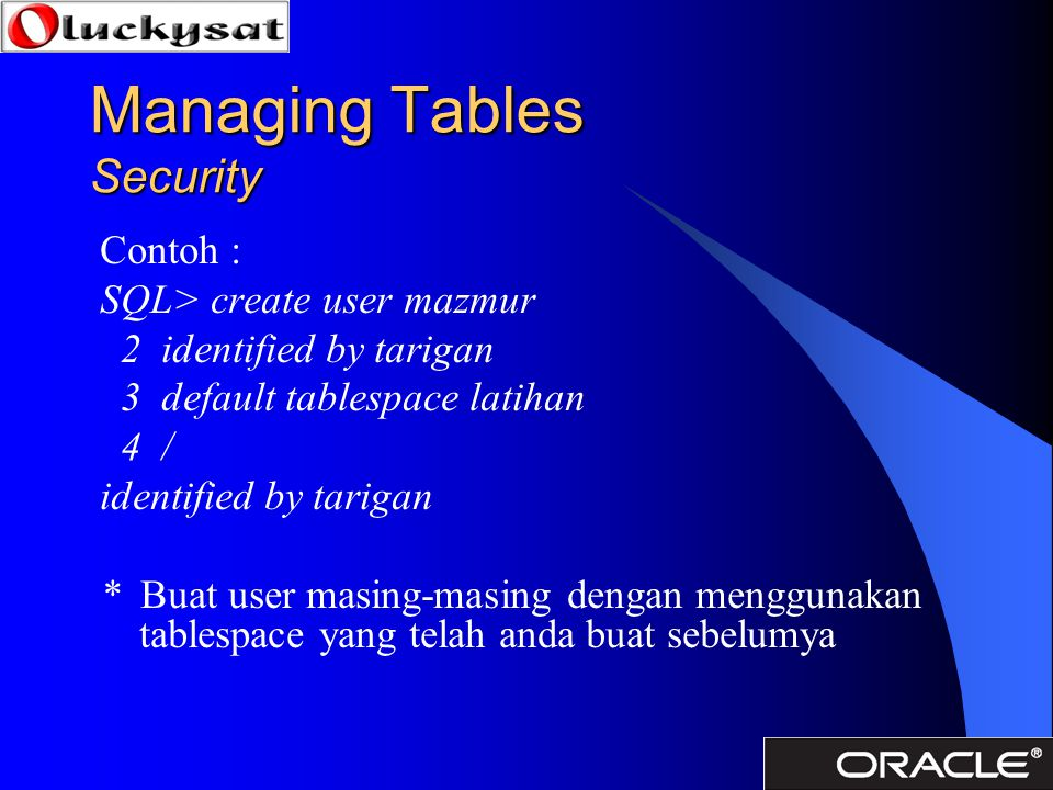 Managing Tables Security Grant Access Revoke Access Example: 1.