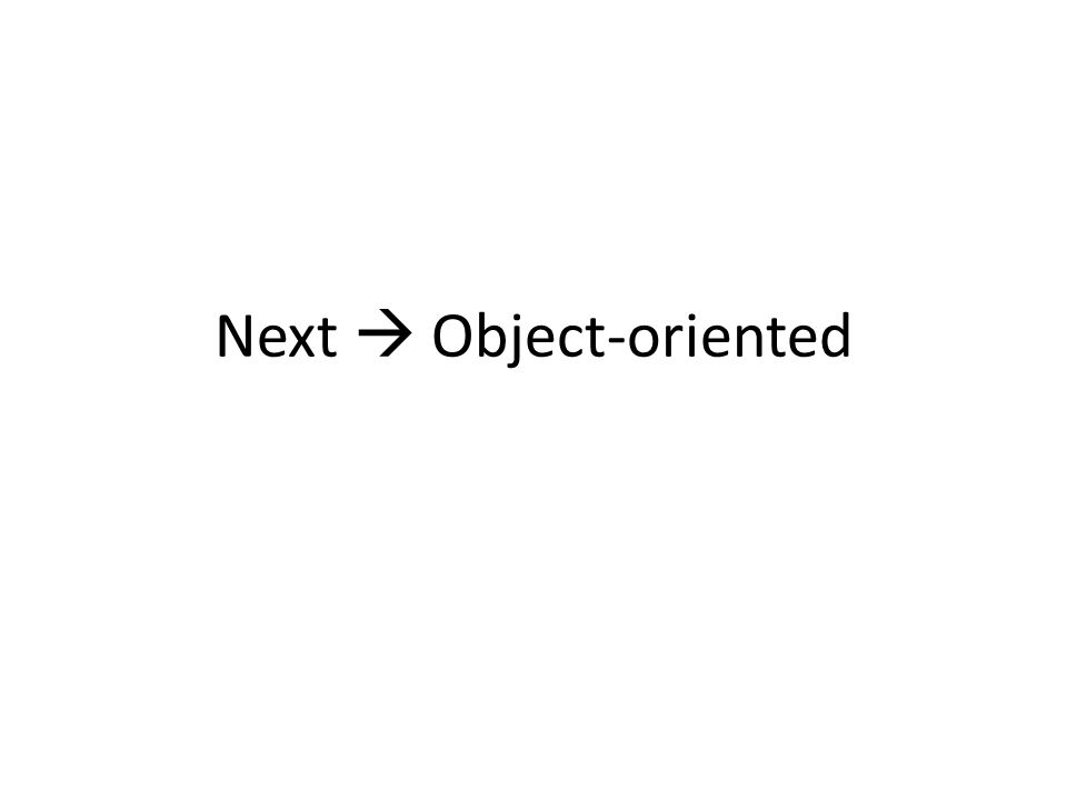 Next  Object-oriented