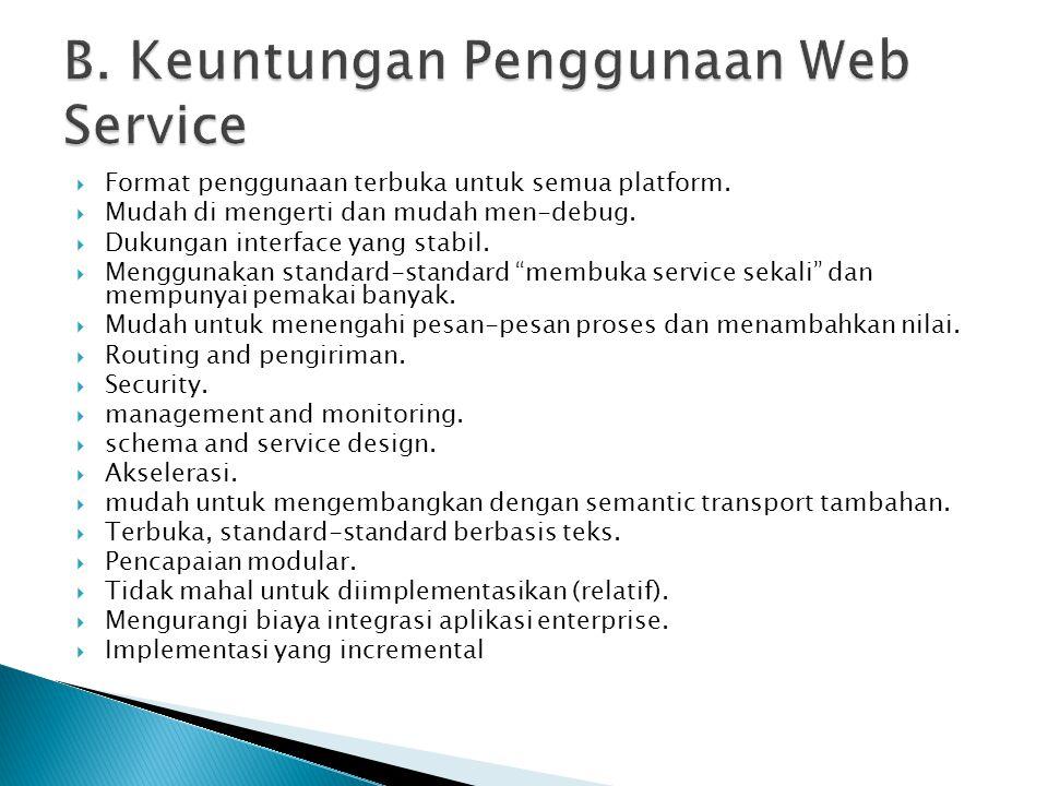  Ada pun perusahaan yang mengusulkan konsep web service adalah:  Hewlett-Packard s e-Speak pada 1999 adalah penyedia e-service.