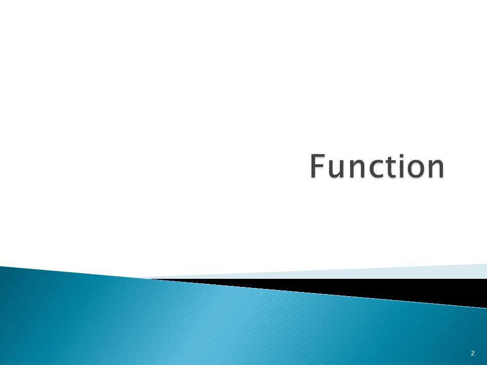  Fungsi mirip dengan operator bahwa mereka memanipulasi item data dan mengembalikan hasilnya.