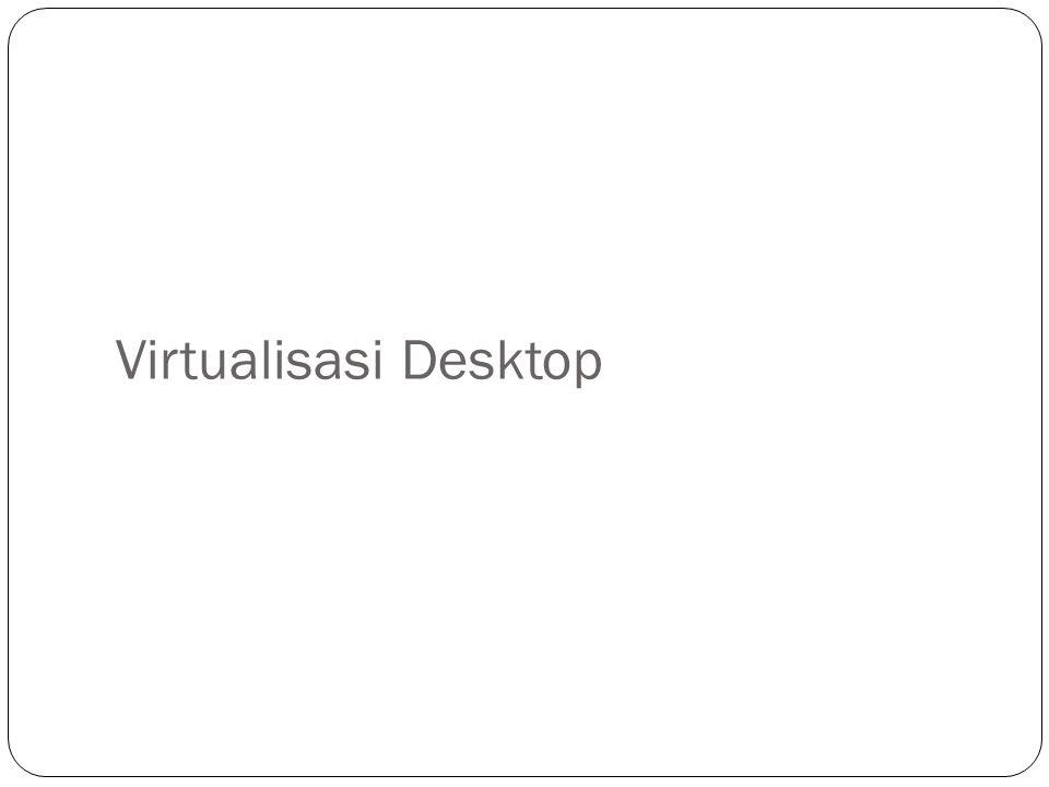 Virtualisasi Desktop