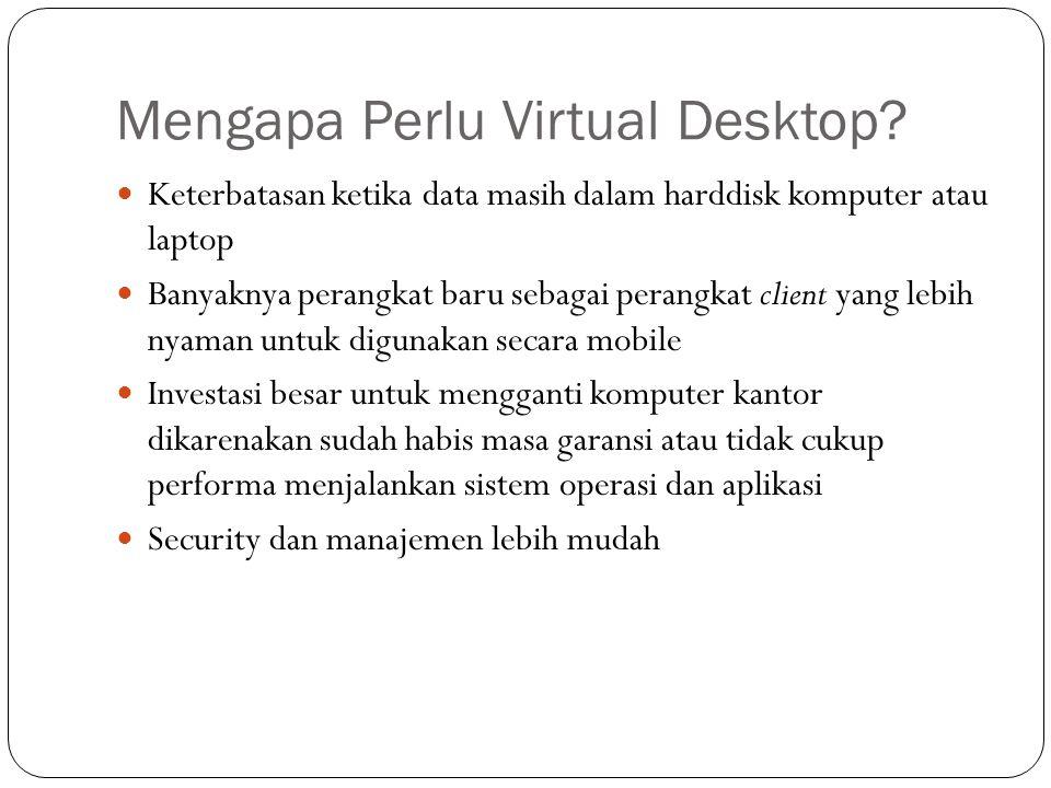 Mengapa Perlu Virtual Desktop.