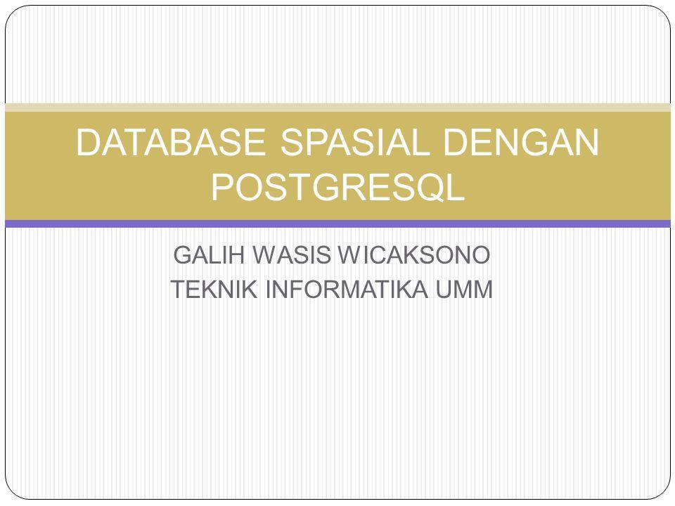 PENGANTAR PostGIS adalah extensi spasial untuk PostgreSQL PostGIS bertujuan untuk menjadikan OpenGIS menjadi fitur yang mudah dan sederhana bagi SQL dalam database spasial.