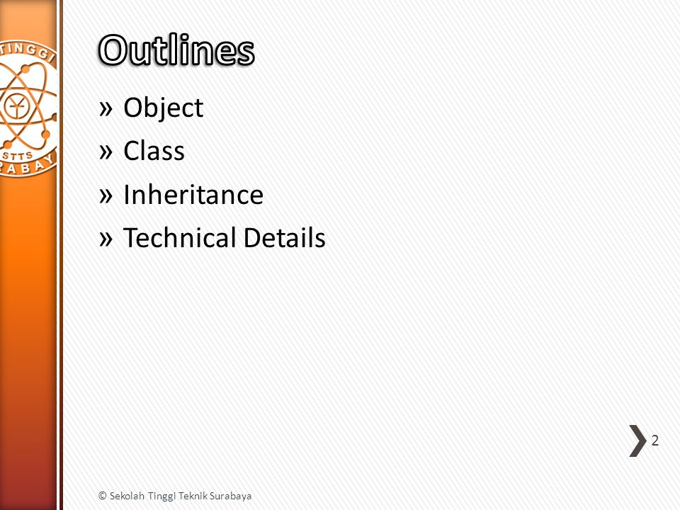 » Methods can return value ˃Primitive Data Type ˃Object Point getPoint() { return new Point(5,8); } 23 © Sekolah Tinggi Teknik Surabaya