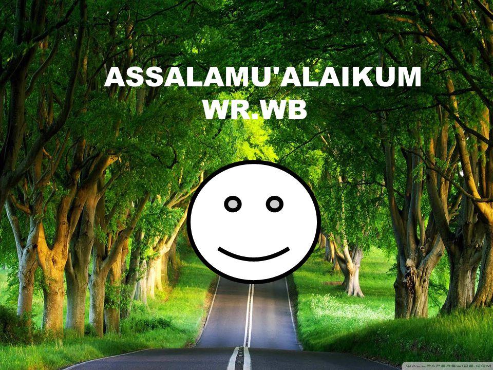 ASSALAMU ALAIKUM WR.WB